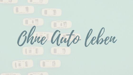 Warum ein Leben ohne Auto besser ist