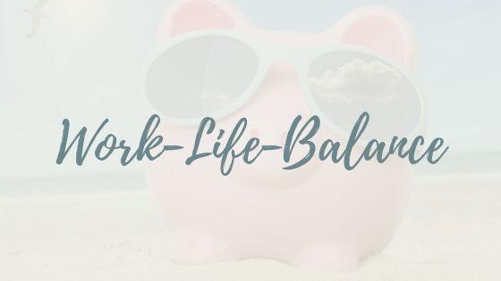 Work-Life-Balance oder Wieso ich erst zusammenbrechen musste