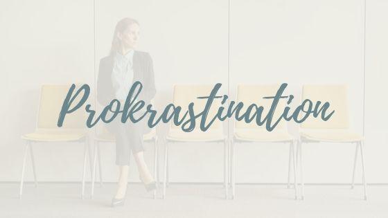 Prokrastination: 4 Tipps, die dich voranbringen (inkl. Video)