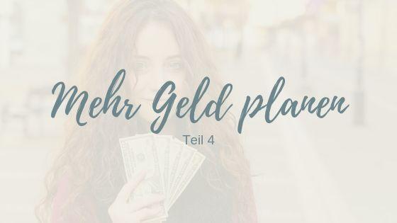 Mehr Geld verdienen – Teil 4: Der Plan