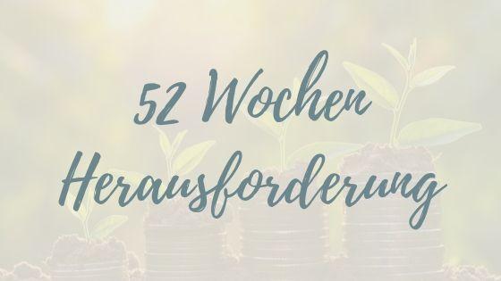Kein Geld für Urlaub? Spar mit der 52-Wochen-Herausforderung!