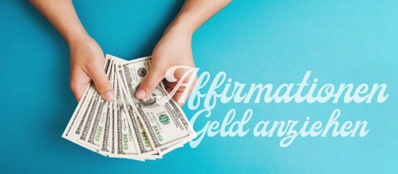 Mit Affirmationen Geld anziehen – so änderst du deine Einstellung zum Geld