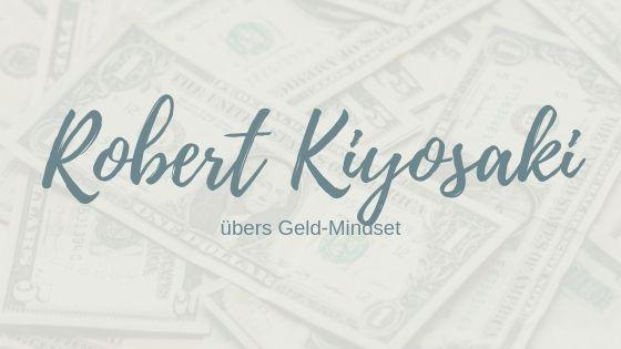 Im Interview: Robert Kiyosaki über dein Geldmindset
