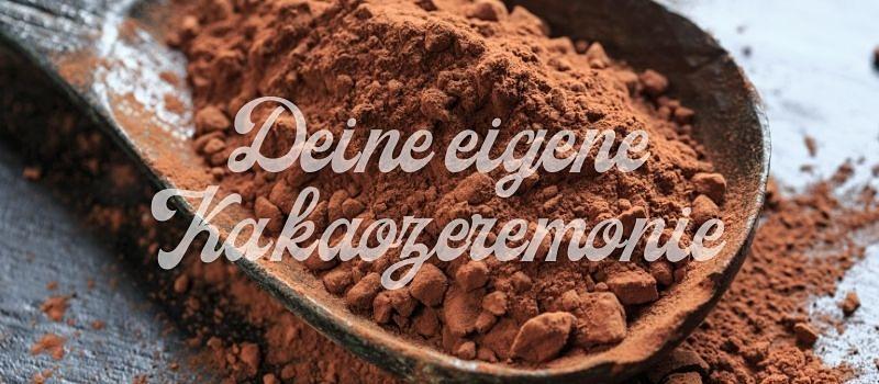 Deine eigene Kakao-Zeremonie – so viel mehr als heiße Schokolade!
