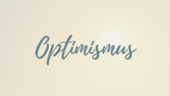 Optimismus lernen – 11 Tipps um finanzielle Ziele leichter zu erreichen + Video