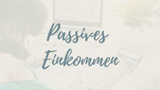 Passives Einkommen: Ideen, 5 Erfahrungen, 6 Vorschläge