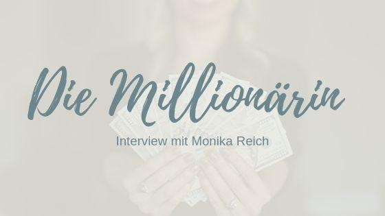 Millionärin sein: Monika Reich und ihr Geldmindset