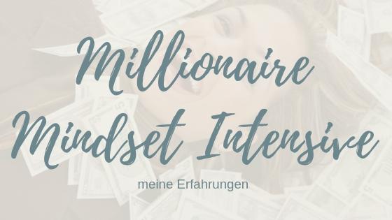 Millionär Mindset Intensive Seminar – meine Erfahrungen!