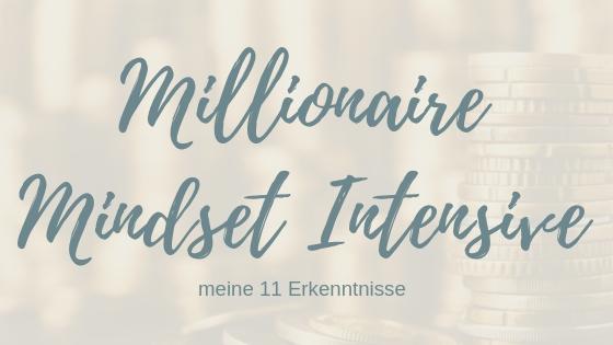Millionär Mindset Intensive – meine 11 wichtigsten Erkenntnisse vom Seminar