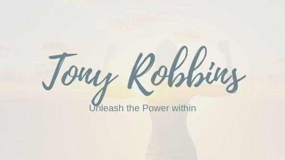 Wie Tony Robbins UPW mein Leben verändert hat – und damit auch deins!