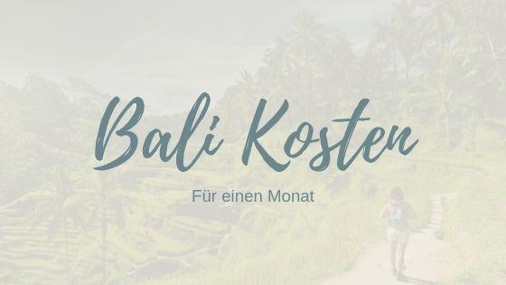 Bali-Urlaub: Kosten für einen Monat im Paradies